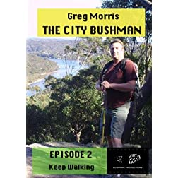 THE CITY BUSHMAN -KEEP WALKING