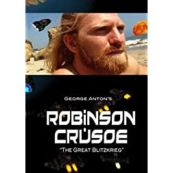 ROBINSON CRUSOE - &quot;The Great Blitzkrieg&quot;