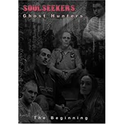 Soulseekers Ghost Hunters &quot;The Beginning&quot;