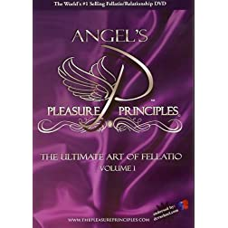 Angel's Pleasure Principles: The Ultimate Art of Fellatio, Vol. 1