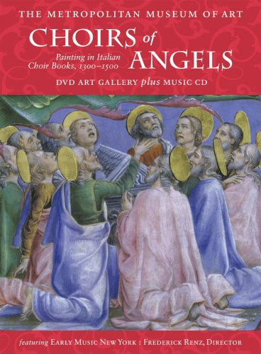 Choirs of Angels: Paintings in Italian Choir Books, 1300-1500 (DVD Art Gallery plus Music CD)