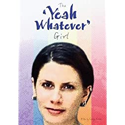 The 'Yeah Whatever' Girl