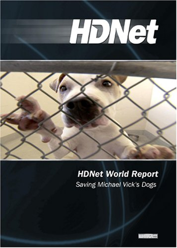 HDNet World Report #611: Saving Michael Vick's Dogs (WMVHD)