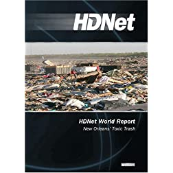 HDNet World Report #612: New Orleans' Toxic Trash (WMVHD)