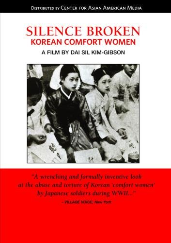 Silence Broken: Korean Comfort Women (College/Institution)