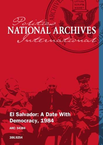 El Salvador: A Date With Democracy, 1984