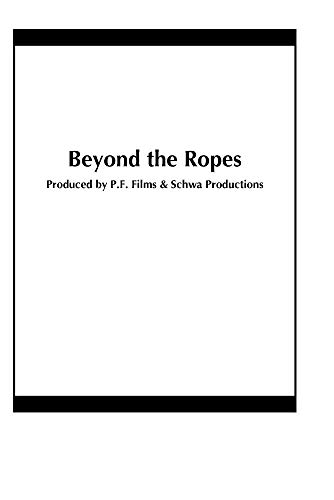 Beyond the Ropes