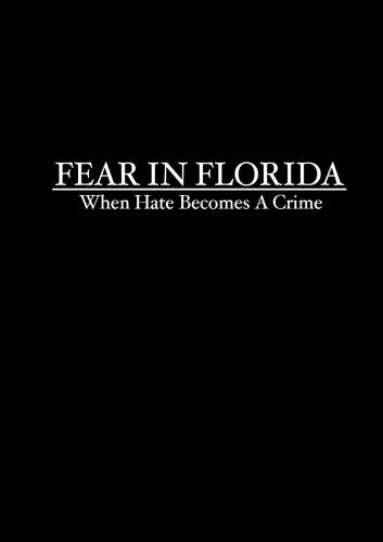 Fear in Florida: When Hate Becomes a Crime