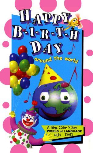 Happy B-I-R-T-H-Day Around The World