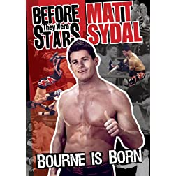Before They Were Stars - Matt Sydal: Bourne Is Born