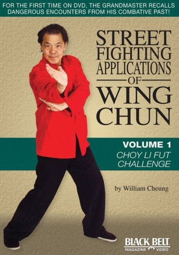 Street Fighting Applications of Wing Chun Vol. 1: Choy Li Fut Challenge