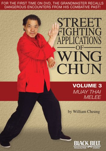 Street Fighting Applications of Wing Chun Vol. 3: Muay Thai Melee