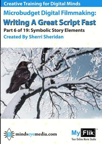 Writing A Great Script Fast: Part 6 Symbolic Story Elements