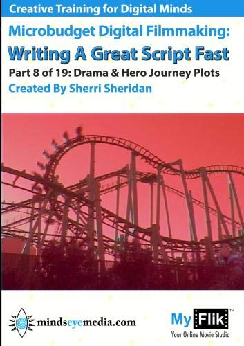 Writing A Great Script Fast: Part 8 Drama & Hero Journey Plots