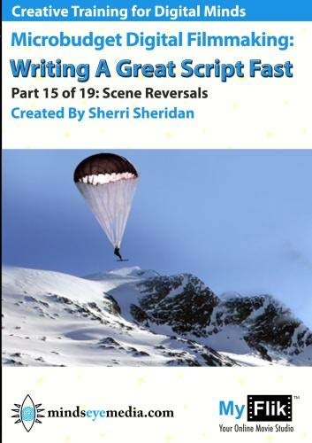 Writing A Great Script Fast: Part 15 Scene Reversals