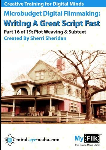 Writing A Great Script Fast: Part 16 Plot Weaving