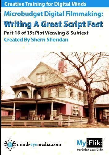 Writing A Great Script Fast: Part 16 Plot Weaving