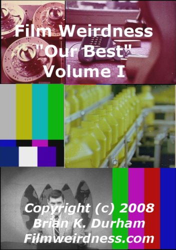 "Film Weirdness - ""Our Best"" Volume I"