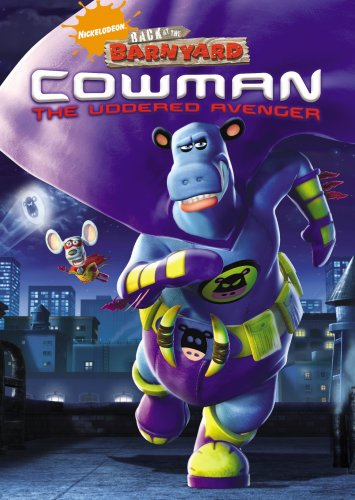 Back at the Barnyard: Cowman - The Uddered Avenger
