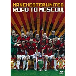 Manchester United: Road to Moscow