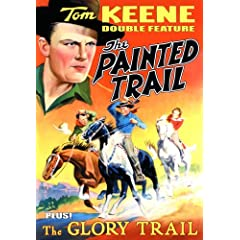 Tom Keene Double Feature: Painted Trail/The Glory Trail