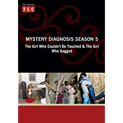 Mystery Diagnosis Season 5 - The Girl Who Couldn't Be Touched & The Girl Who Gagged