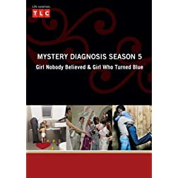 Mystery Diagnosis Season 5 - Girl Nobody Believed & Girl Who Turned Blue