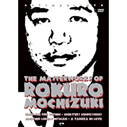 The Masterworks of Rokuro Mochizuki
