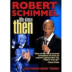 Robert Schimmel: Life Since Then