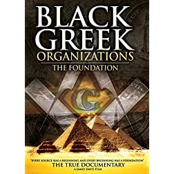 Black Greek Organizations: The Foundation