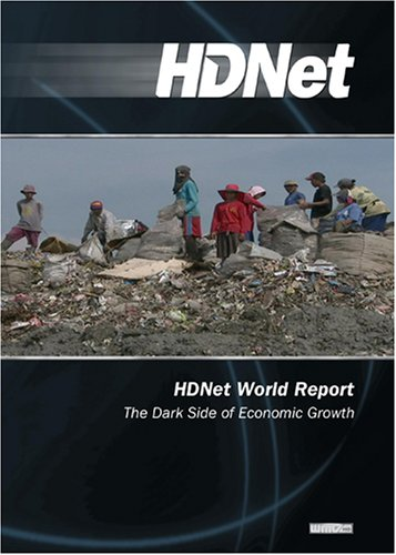 HDNet World Report #602: The Dark Side of Economic Growth (WMVHD)