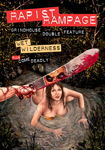 Grindhouse Horror Double Feature: Wet Wilderness / Come Deadly