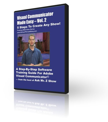 Volume 2- Adobe Visual Communicator Made Easy Training DVD Video Series: The 5 Steps To Create ANY Show [Interactive DVD]