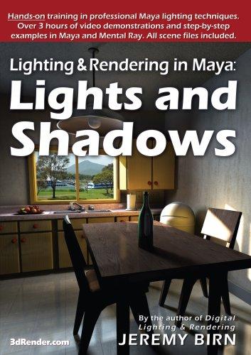 Lighting & Rendering in Maya: Lights and Shadows [Interactive DVD]