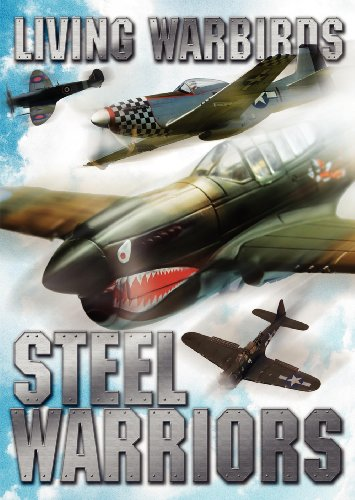 Living Warbirds: Steel Warriors