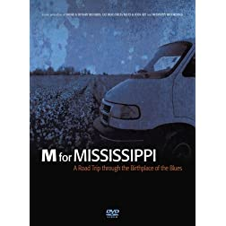 M For Mississippi - A Road Trip Through The Birthplace Of The Blues