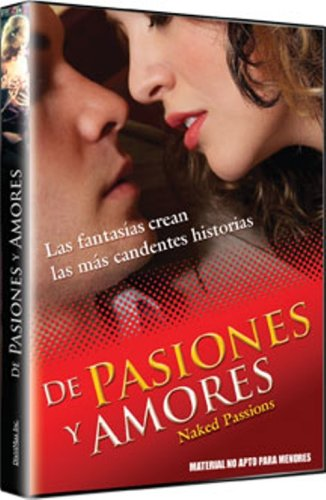 Naked Passions - De Pasiones y Amores