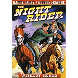 The Night Rider/Without Honor