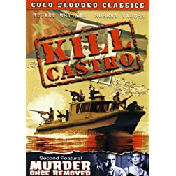Kill Castro/Murder Once Removed