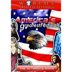 World's Greatest Festivals  The Ultimate Guide to America's Greatest Festivals
