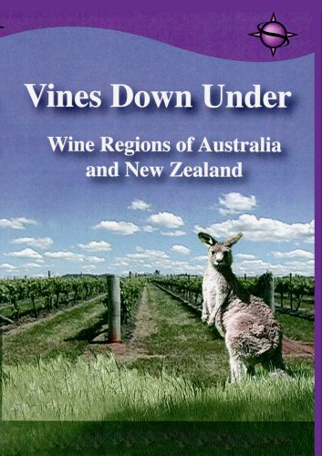 Vines Down Under Wine Regions of Australia and New Zealand
