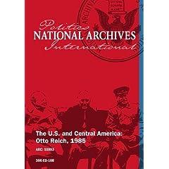 The U.S. and Central America: Otto Reich, 1985