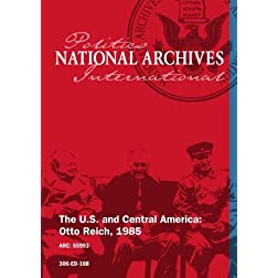 The U.S. and Central America: Otto Reich, 1985