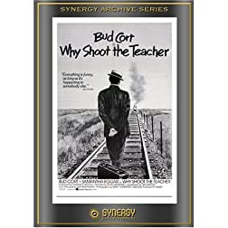 Why Shoot the Teacher