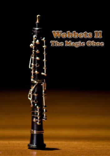 Wobbets II: The Magic Oboe