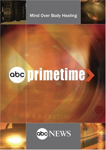 ABC News Primetime Mind Over Body Healing
