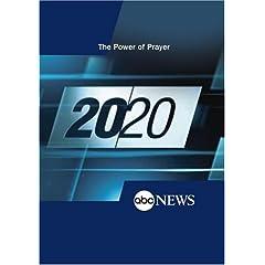 ABC News 20/20 The Power of Prayer