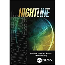 ABC News Nightline The Meth Crisis/Bug Appetit!/Hurricane Dolly