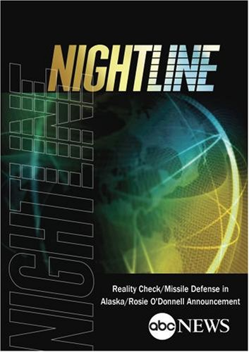 ABC News Nightline Reality Check/Missile Defense in Alaska/Rosie O'Donnell Announcement