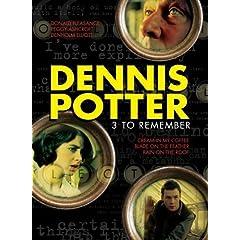 Dennis Potter: 3 to Remember